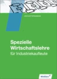 Industriekaufleute. Schülerbuch. Spezielle Wirtschaftslehre.
