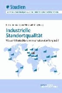 Industrielle Standortqualität - Wo steht Deutschland im internationalen Vergleich?.
