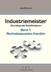 Industriemeister Rechtsbewusstes Handeln - Grundlegende Qualifikationen.