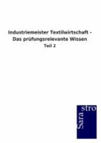 Industriemeister Textilwirtschaft - Das prüfungsrelevante Wissen - Teil 2.
