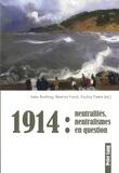 Ineke Bockting et Béatrice Fonck - 1914 : neutralités, neutralismes en question.