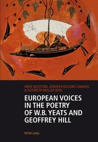 Ineke Bockting et Elizabeth Muller - European Voices in the Poetry of W.B. Yeats and Geoffrey Hill.