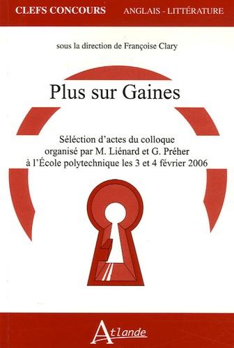 Ineke Bockting et Françoise Clary - Plus sur Gaines - Sélection d'actes du colloque organisé par M. Liénard et G. Préher à l'Ecole polytechnique les 3 et 4 février 2006.