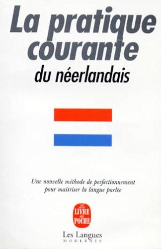Ineke Paupert et Dorien Kouijzer - La pratique courante du néerlandais.