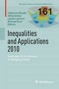 Inequalities and Applications 2010 - Dedicated to the Memory of Wolfgang Walter.