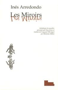Inés Arredondo - Les Miroirs - Et autres nouvelles.