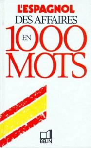 Inès Azaola et David Horner - L'espagnol des affaires en 1000 mots.