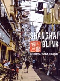 Inès Breton et Vincent Prudhomme - Shanghai Blink.