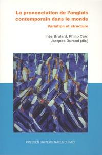 Inès Brulard et Philip Carr - La prononciation de l'anglais contemporain dans le monde - Variation et structure. 1 DVD