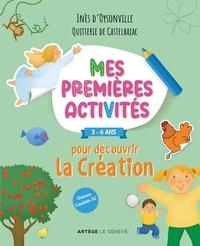 Ines D'Oysonville et Quitterie de Castelbajac - Mes premières activités pour découvrir la Création.