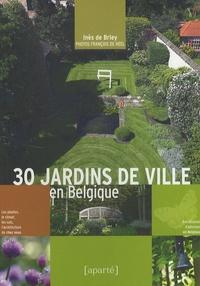 Inès de Briey - 30 jardins de ville en Belgique.
