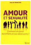 Inès de Franclieu - Amour et sexualité - Comment en parler aux enfants et aux adolescents ?.