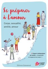 Inès de Franclieu - Se préparer à l'amour - Corps, sexualité, amitié, amour.
