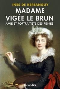 Inès de Kertanguy - Elisabeth Vigée Le Brun.