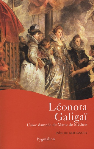 Inès de Kertanguy - Léonora Galigaï.