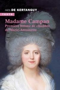 Inès de Kertanguy - Madame Campan - Première femme de chambre de Marie-Antoinette.