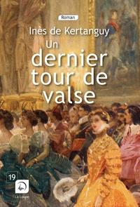 Inès de Kertanguy - Un dernier tour de valse - Volume 2.