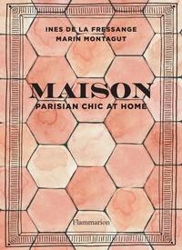 Inès de La Fressange et Marin Montagut - Maison - Parisian chic at home.