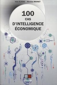 Inès Elhias et Nicolas Moinet - 100 cas d'intelligence économique.