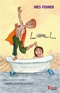Inès Fehner - L aimé L.
