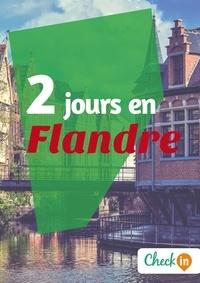 Inès Glogowski - 2 jours en Flandre - Un guide touristique avec des cartes, des bons plans et les itinéraires indispensables.