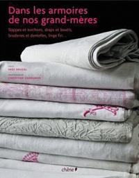 Inès Heugel - Dans les armoires de nos grands-mères - Objets d'usage, objets de charme.
