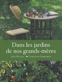 Inès Heugel et Christian Sarramon - Dans les jardins de nos grands-mères.