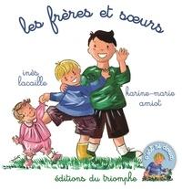 Inès Lacaille et Karine-Marie Amiot - Les frères et soeurs.