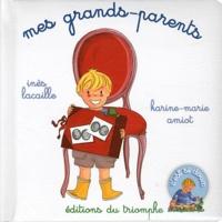 Inès Lacaille et Karine-Marie Amiot - Mes grands-parents.