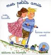 Inès Lacaille et Karine-Marie Amiot - Mes petits amis.