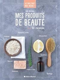 Inès Moreau - Mes produits de beauté - 50 recettes.