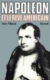 Inès Murat - Napoléon et le rêve américain.