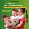 Inès Pélissié du Rausas - Dis maman, d'où viennent les bébés ? - Le guides parents pour les enfants de 3 à 8 ans.
