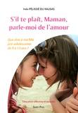 Inès Pélissié du Rausas - S'il te plaît, Maman, parle-moi de l'amour - Que dire à ma fille pré-adolescente de 9 à 13 ans ? Education affective et sexuelle.