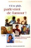 Inès Pélissié du Rausas - S'il te plaît, parle-moi de l'amour ! - L'éducation affective et sexuelle de l'enfant de 3 à 12 ans.