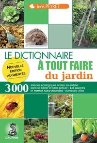 Inès Peyret - Dictionnaire à tout faire du jardin.