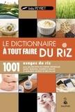 Inès Peyret - Dictionnaire à tout faire du riz.