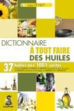 Inès Peyret - Le dictionnaire à tout faire des huiles.