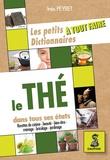 Inès Peyret - Les petit dictionnaire à tout faire du thé.