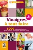 Inès Peyret - Vinaigre à tout faire - Trucs et astuces au quotidien, guide pratique écologique, adresses utiles.
