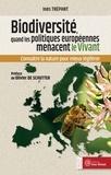Inès Trépant - Biodiversité : quand les politiques européennes menacent le Vivant - Connaître la nature pour mieux légiférer.