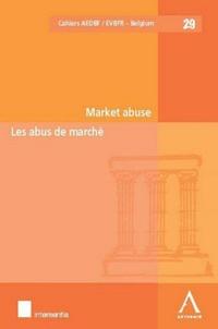 Inez De Meuleneere et Anne-Sophie Pijcke - L'abus de marché.