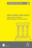 Inez De Meuleneere et Veerle Colaert - MiFID II & MiFIR : capita selecta - Scope, Investor Protection, Market Regulation and Enforcement, textes en français-anglais-flamand.