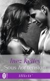 Inez Kelley - Sous hot tension.