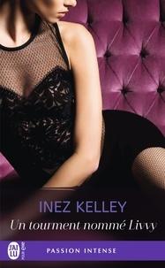 Inez Kelley - Un tourment nommé Livvy.