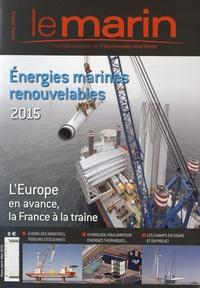 Infomer - Le marin Hors série Mai 2015 : Energies marines renouvelables.