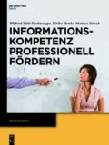 Informationskompetenz professionell fördern - Praxiswissen.