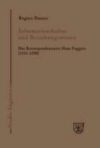 Informationskultur und Beziehungswissen - Das Korrespondenznetz Hans Fuggers (1531-1598).