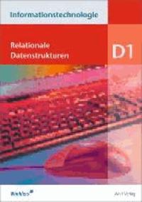 Informationstechnologie - Einzelbände - Modul D1: Relationale Datenstrukturen: Schülerbuch.