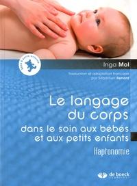 Inga Mol - Le langage du corps dans le soin aux bébés et aux petits enfants.
